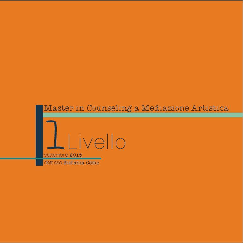Val della Torre (To) – Dal 24 Ottobre 2015 – MASTER IN COUNSELING A MEDIAZIONE ARTISTICA – 1° Livello – STEFANIA COMO