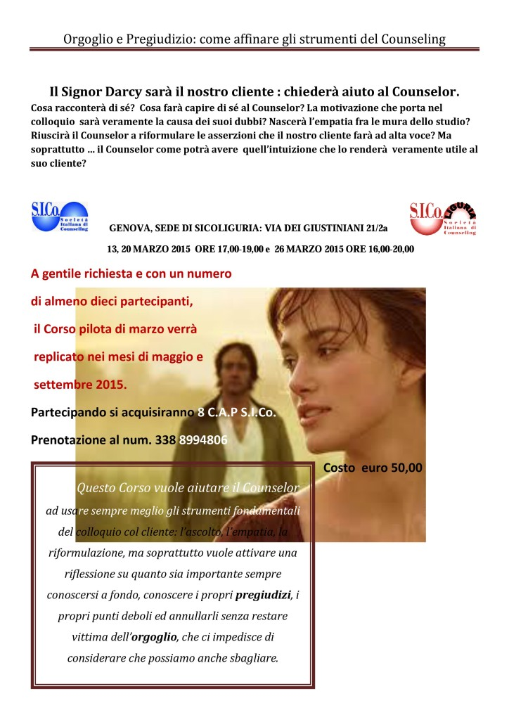 """13 – 20 – 26 marzo 2015   S.I.Co. Liguria  """"Orgoglio e Pregiudizio: come affinare gli strumenti del Counseling"""""""