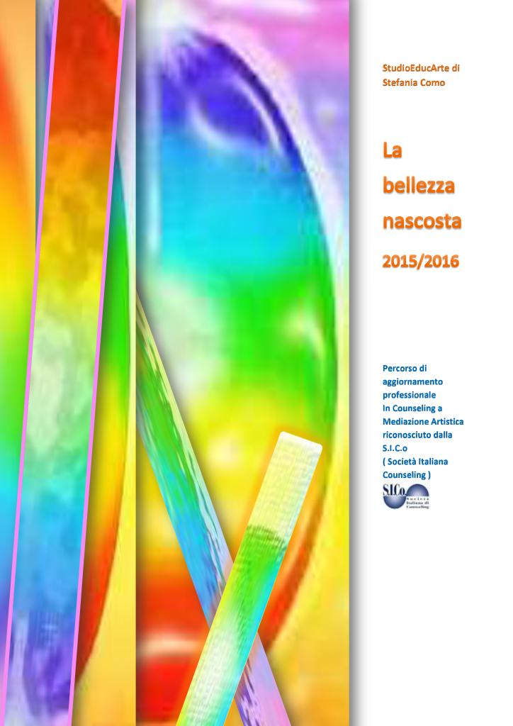"""TORINO – Dal 17 ottobre 2015 – """"LA BELLEZZA NASCOSTA"""" Corso di aggiornamento professionale – STEFANIA COMO"""