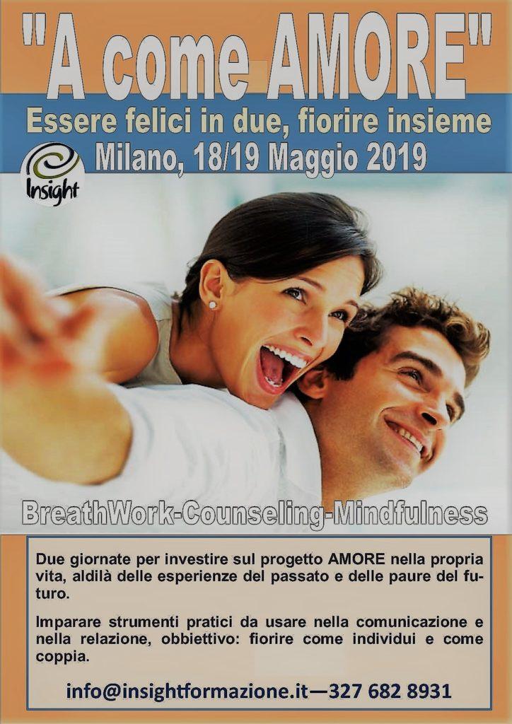 """MILANO (MI)  18 e 19 maggio 2019 –   """"A come AMORE"""" Essere felici in due, fiorire insieme – Insight Scuola di Counseling a Mediazione Corporea"""